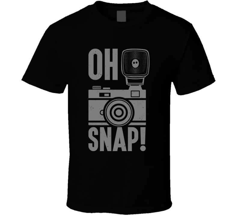 Oh Snap Funny Camera Photographer Lingo Slang T Shirt