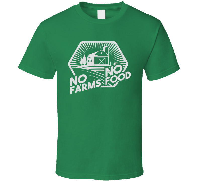 No Farms No Food Farmer Awareness Activist T Shirt