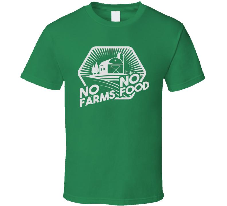 No Farms No Food Farmer Awareness Activist T Shirt