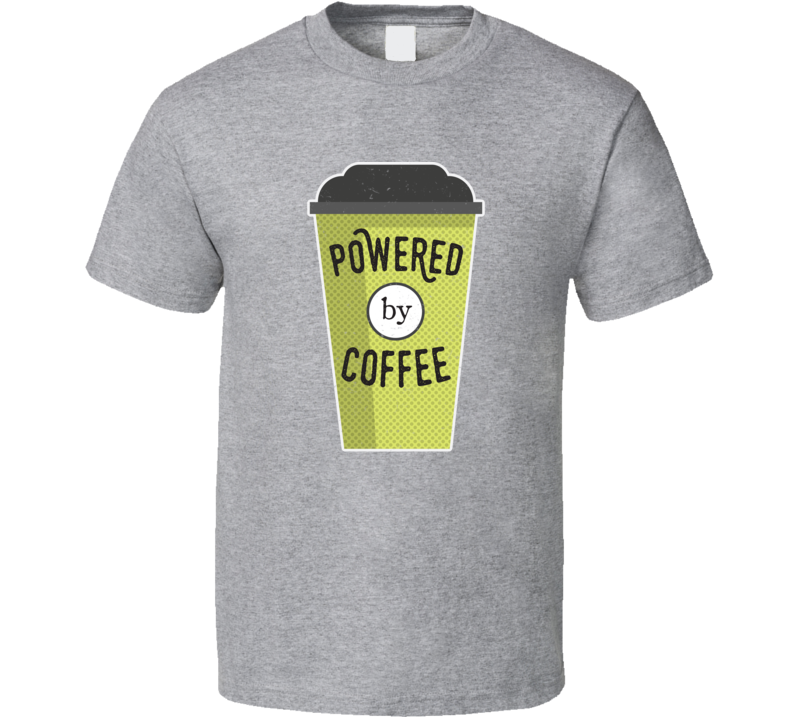 Powered By Coffee Funny Caffeine Lovers T Shirt
