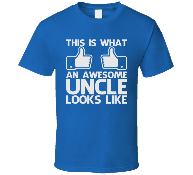 This Is What An Awesome Uncle Looks Like Funny Relative T Shirt