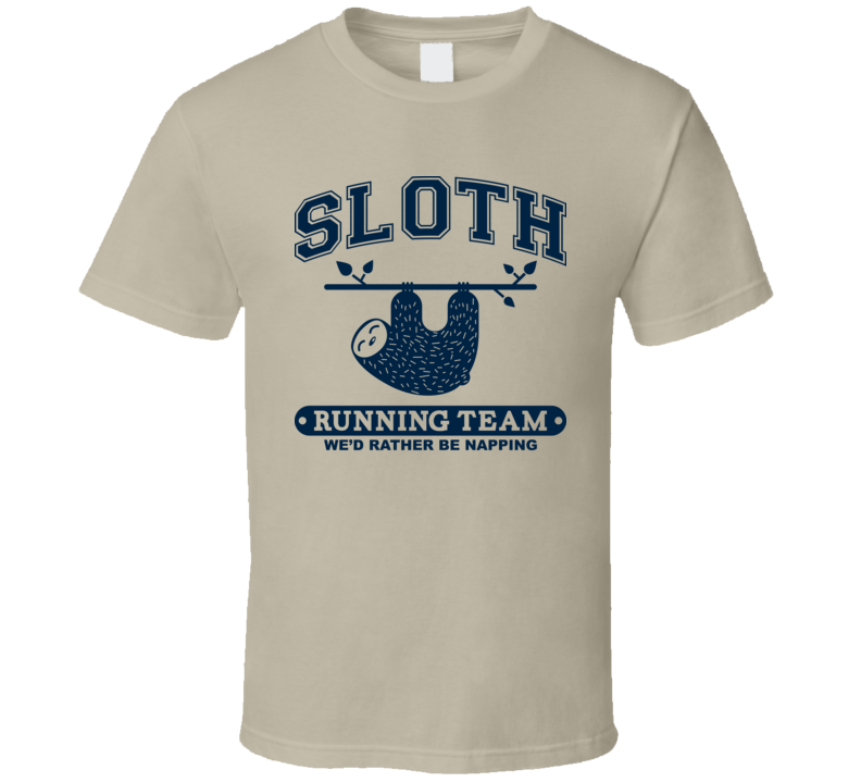 Sloth Running Team We Rather Be Napping Funny Lazy Tired Anti Exercise T Shirt