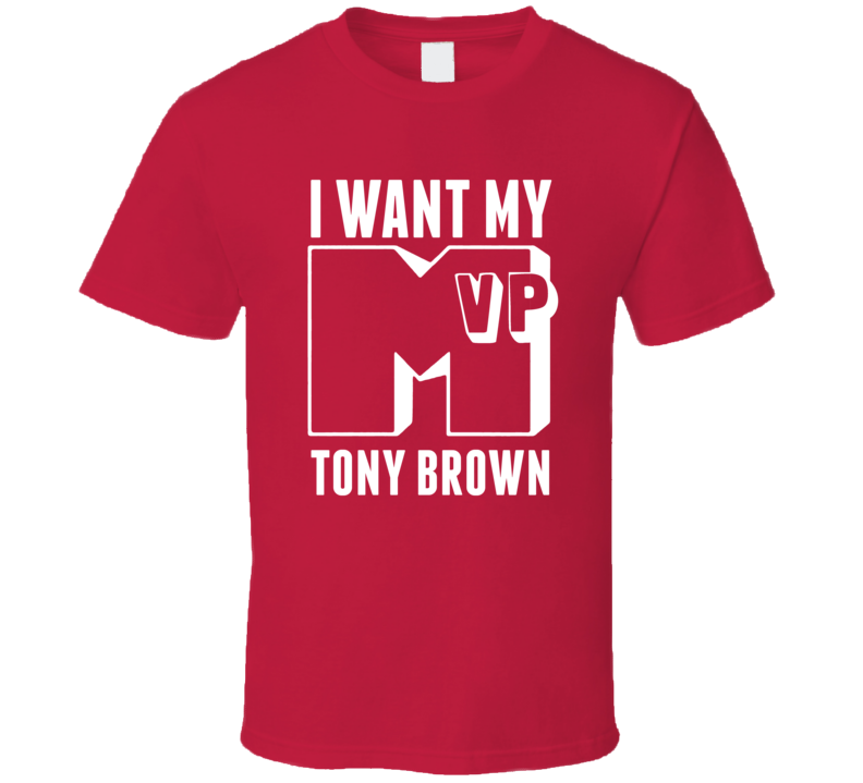 I Want My MVP Tony Brown Alabama College Athlete T Shirt