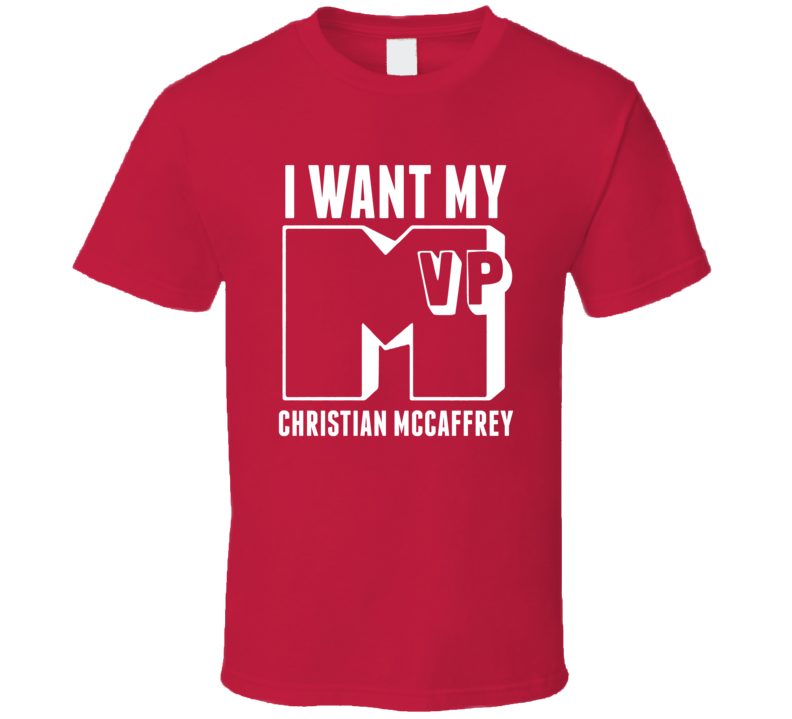 I Want My MVP Christian Mccaffrey Stanford College Athlete T Shirt