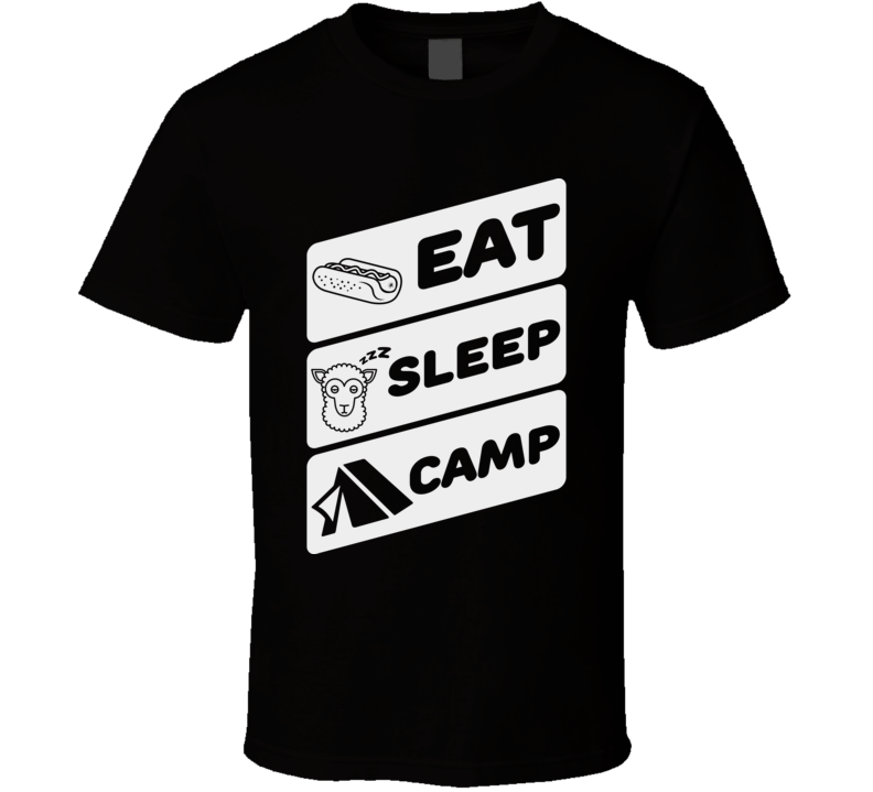 Eat Sleep Camp Funny Camping Outdoors Nature Lover T Shirt