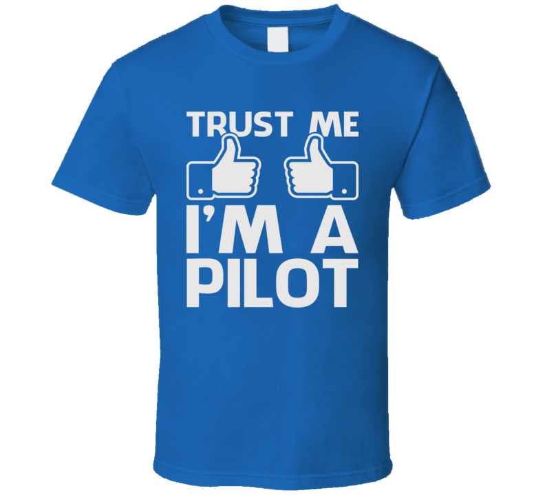 Trust Me I'm A Pilot Funny Aviation Flight Drone RC Plane Geek T Shirt