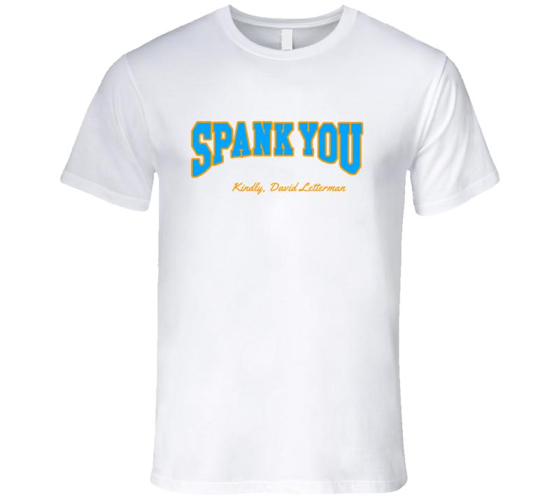Spank You Kindly Letterman Carey Late Show Fun T Shirt