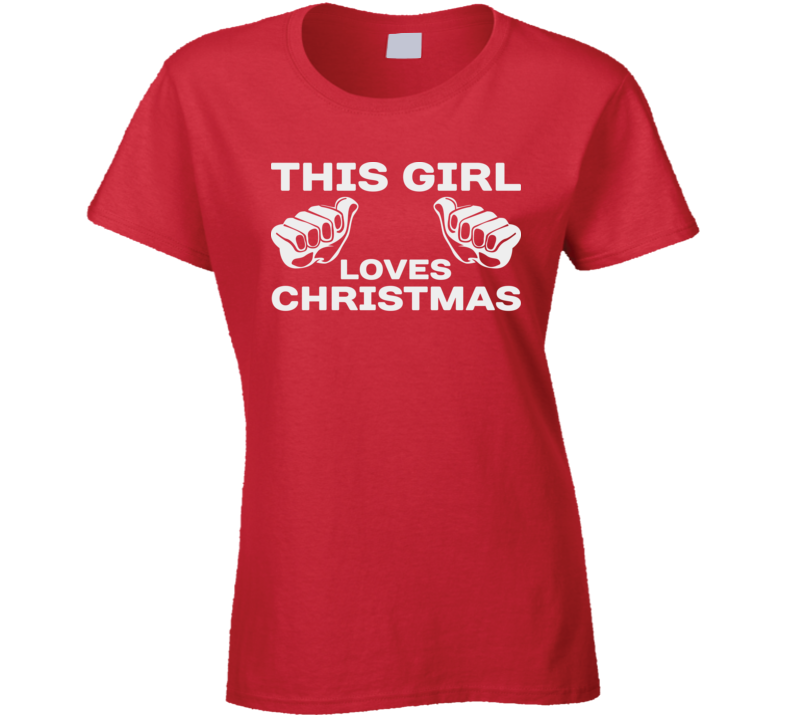 This Girl Loves Christmas Xmas Lover Holiday Season T Shirt