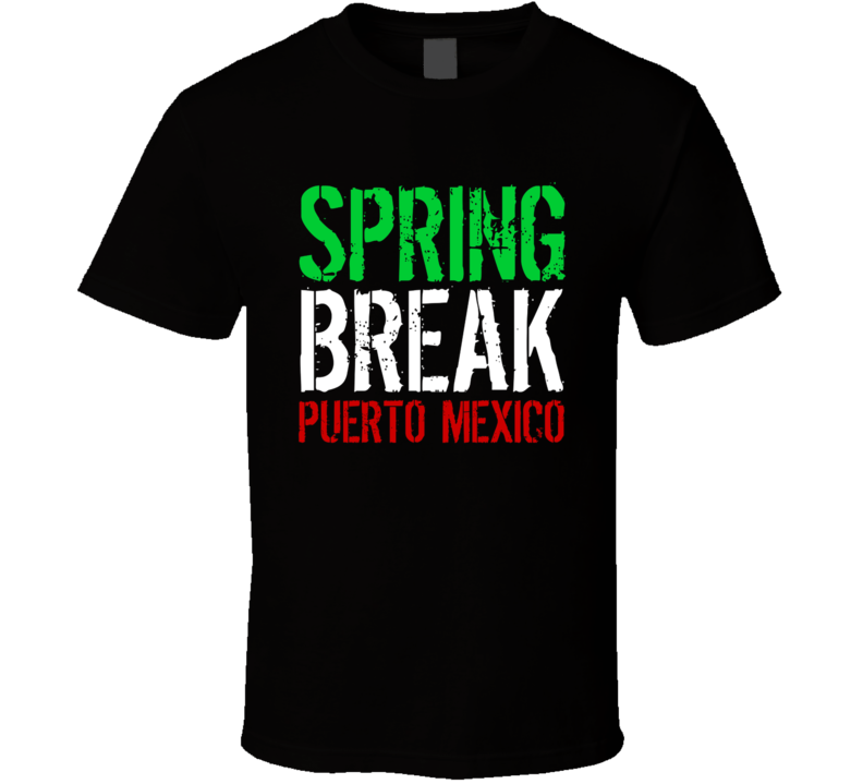Spring Break Puerto Mexico 22 Jump Street Popular Movie T Shirt
