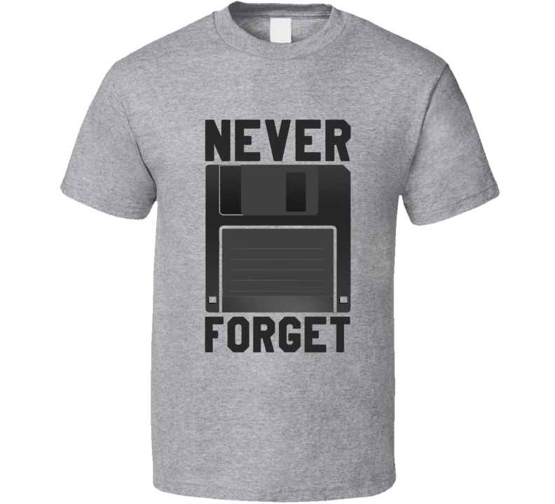 Never Forget Floppy Disk Silicon Valley Popular TV Show T Shirt