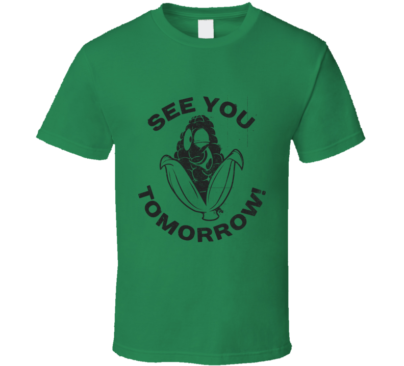 Corn See You Tomorrow Funny Food Geek Distressed T Shirt