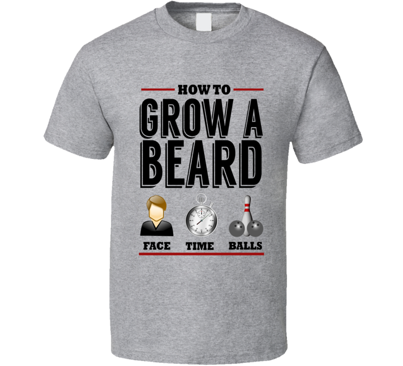 How To Grow A Beard Funny Face Time Balls Graphic Mens Apparel T Shirt
