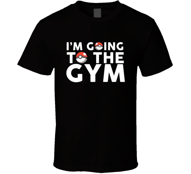 I'm Going To The Gym Fun Pokemon Master Training Graphic Pokeball Apparel T Shirt