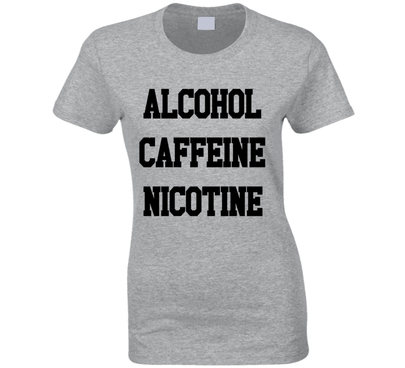 Alcohol Caffeine Nicotine Fun Shameless Graphic Movie Tee Shirt