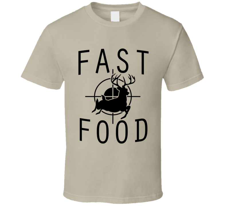 Fast Food Funny Deer Buck Hunting Graphic Hunter Tee Shirt