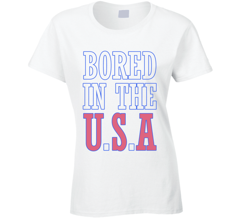 Bored In The USA Funny Graphic American Tee Shirt