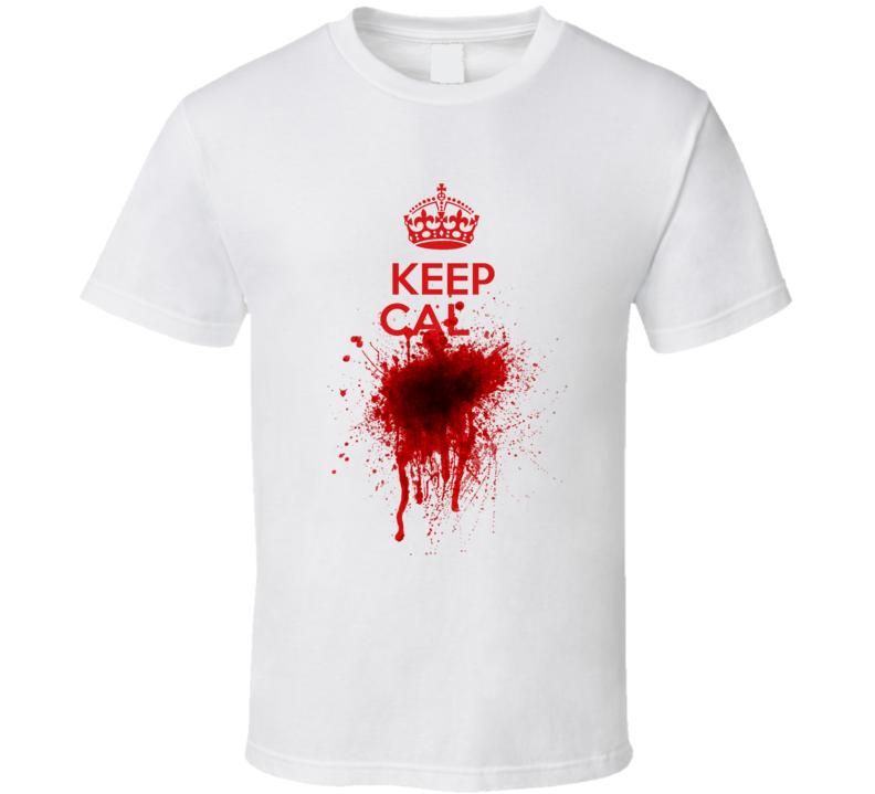 Keep Calm Funny Blood Splatter Graphic Tee Shirt