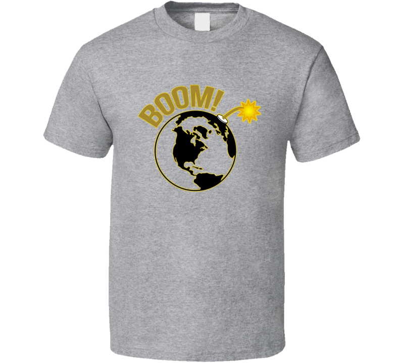 Boom Earth Bomb Explosion Current Affairs Political Graphic World T Shirt