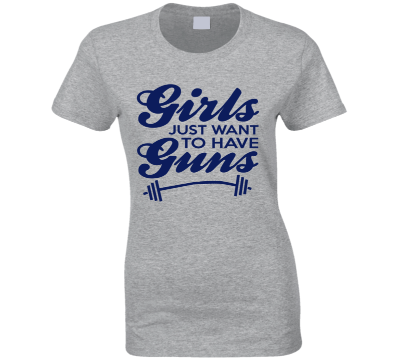 Girls Just Want To Have Guns Fun Workout Fitness Crossfit Graphic Gym T Shirt