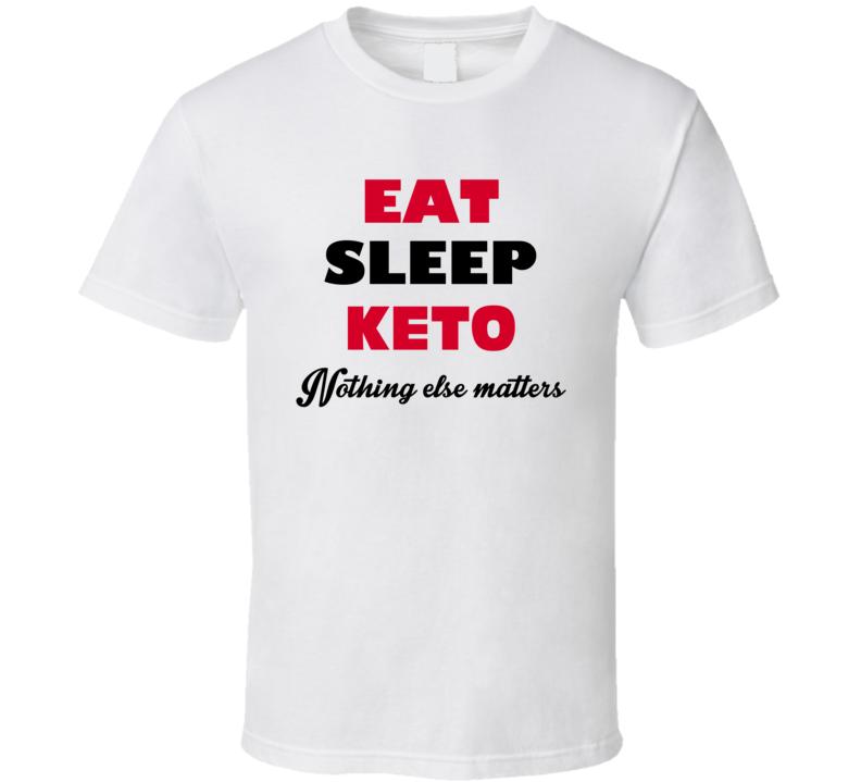 Eat Sleep Keto T Shirt