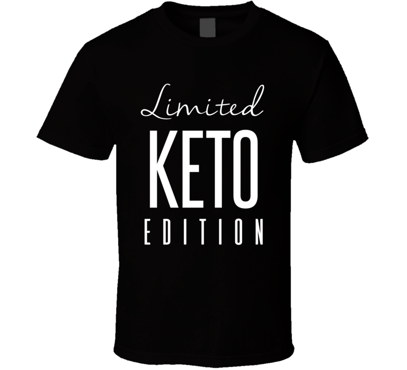 Limited Keto Edition T Shirt