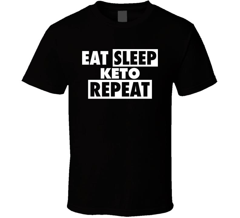 Eat Sleep Keto Repeat T Shirt