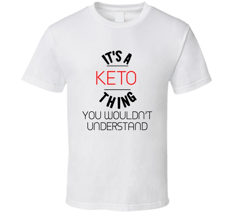 It's A Keto Thing (white) T Shirt