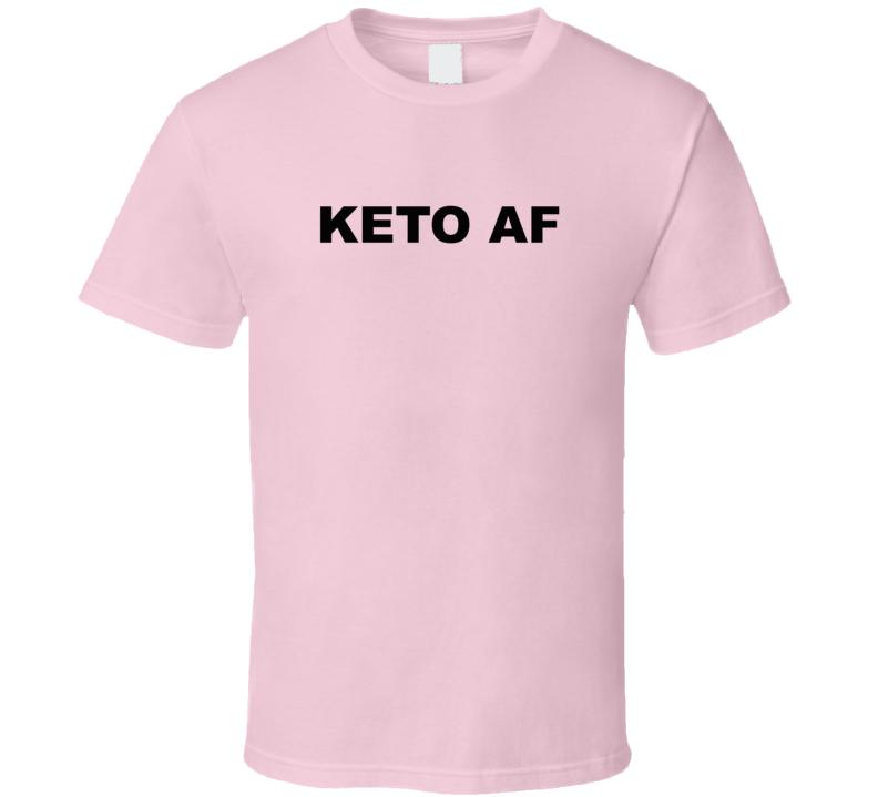 Keto Af T Shirt