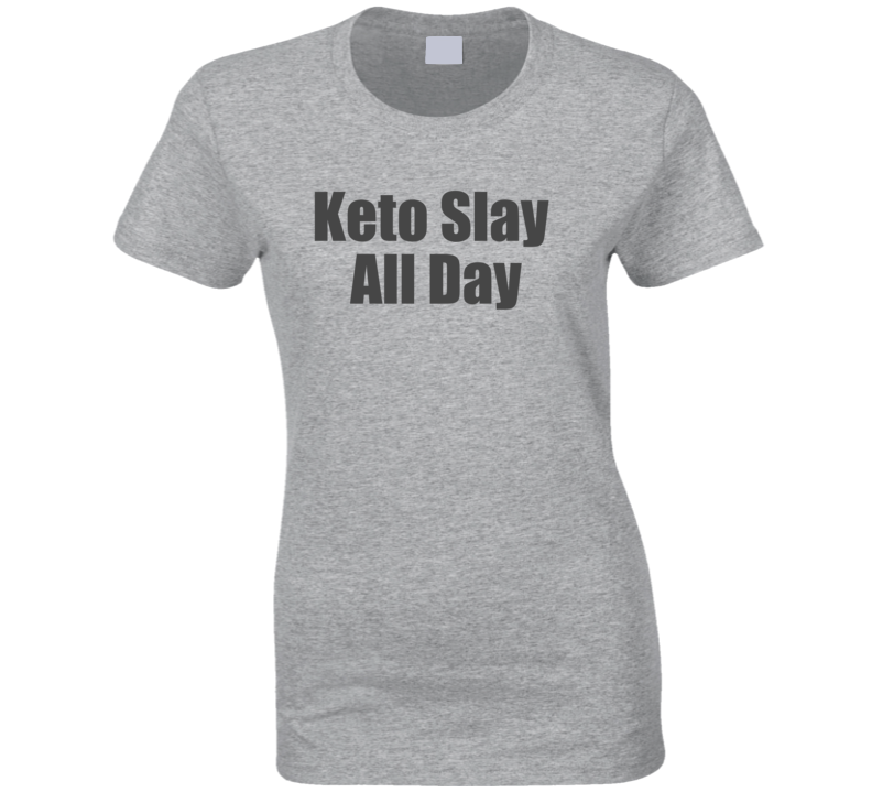 Keto Slay All Day T Shirt