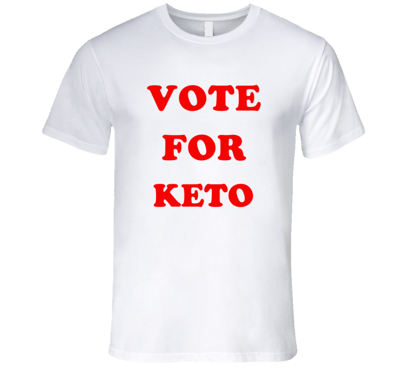 Vote For Keto T Shirt