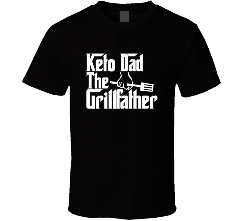 Keto Dad The Grillfather T Shirt