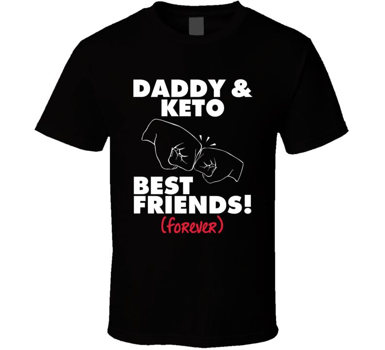 Daddy & Keto T Shirt