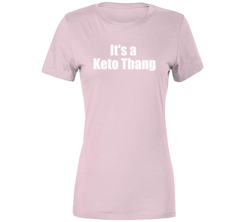 It's A Keto Thang T Shirt