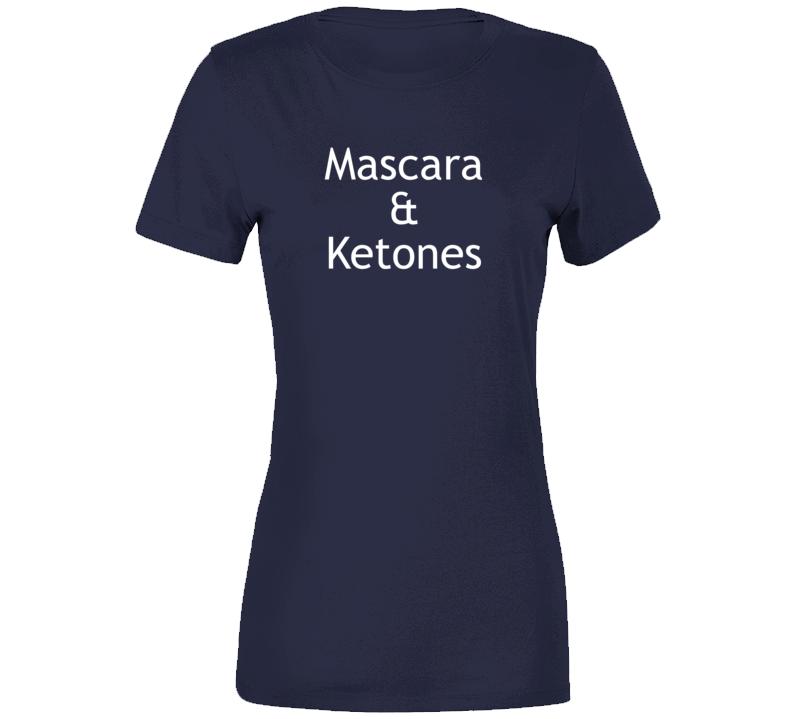 Mascara & Ketones T Shirt