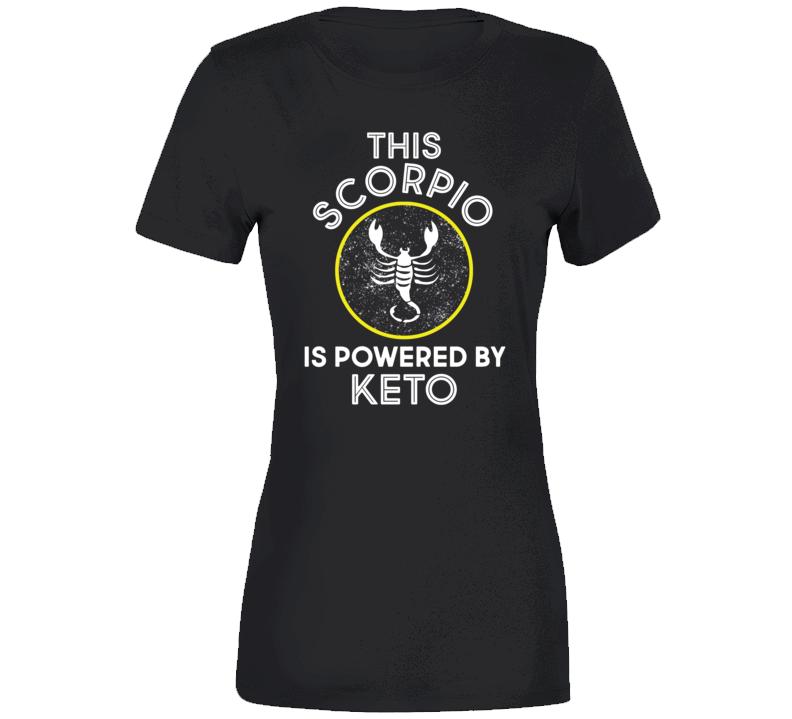 This Scorpio Is Powered By Keto T Shirt