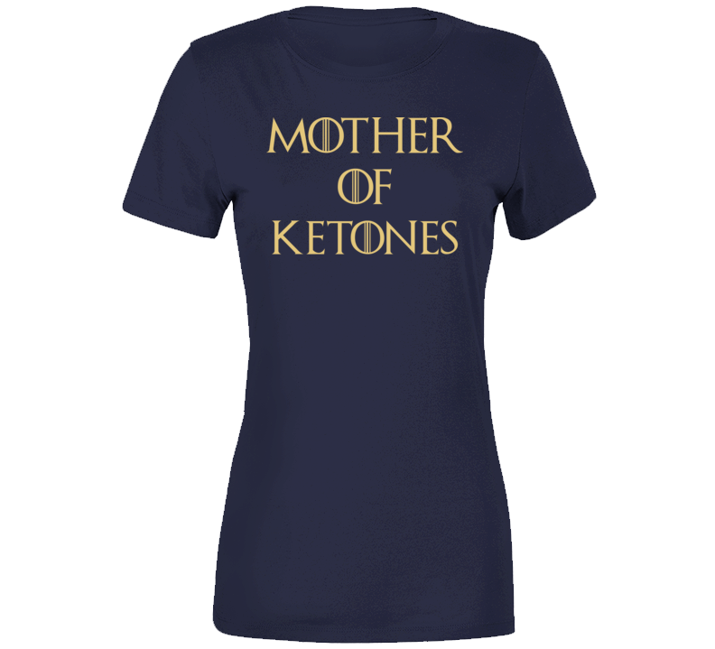 Mother Of Ketones T Shirt