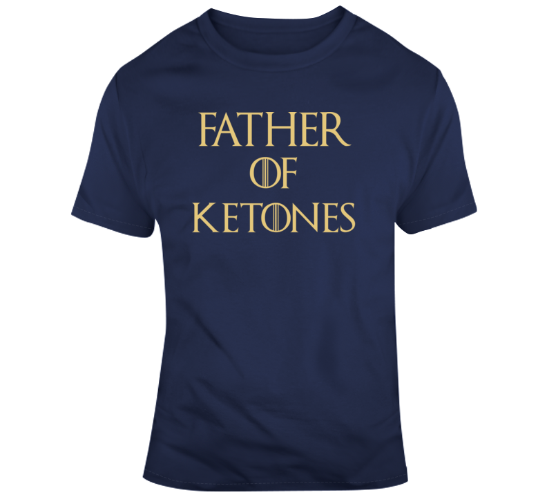 Father Of Ketones T Shirt