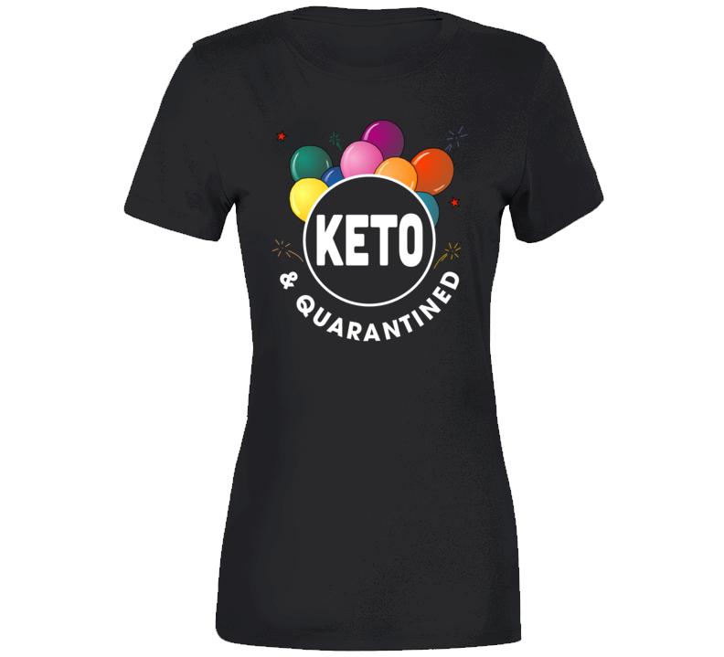 Keto & Quarantined Ladies T Shirt