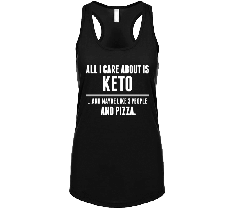 All I Care About Is Keto And Pizza Tanktop