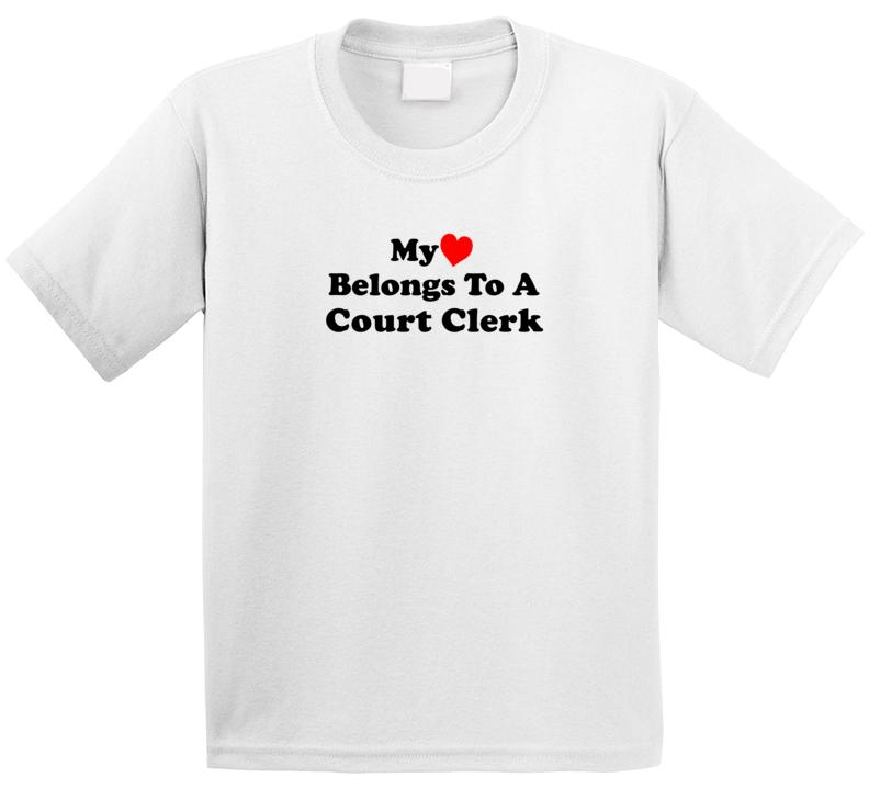 My Heart Belongs To A Court Clerk Funny T Shirt