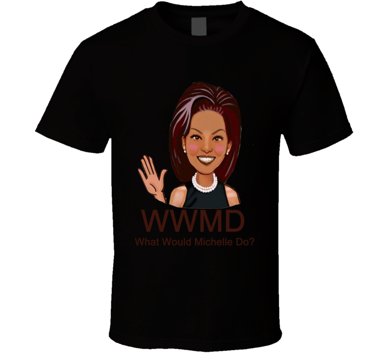 What Would Michelle Do Funny Michelle Obama Shirt