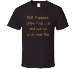 Shit Happens T Shirt