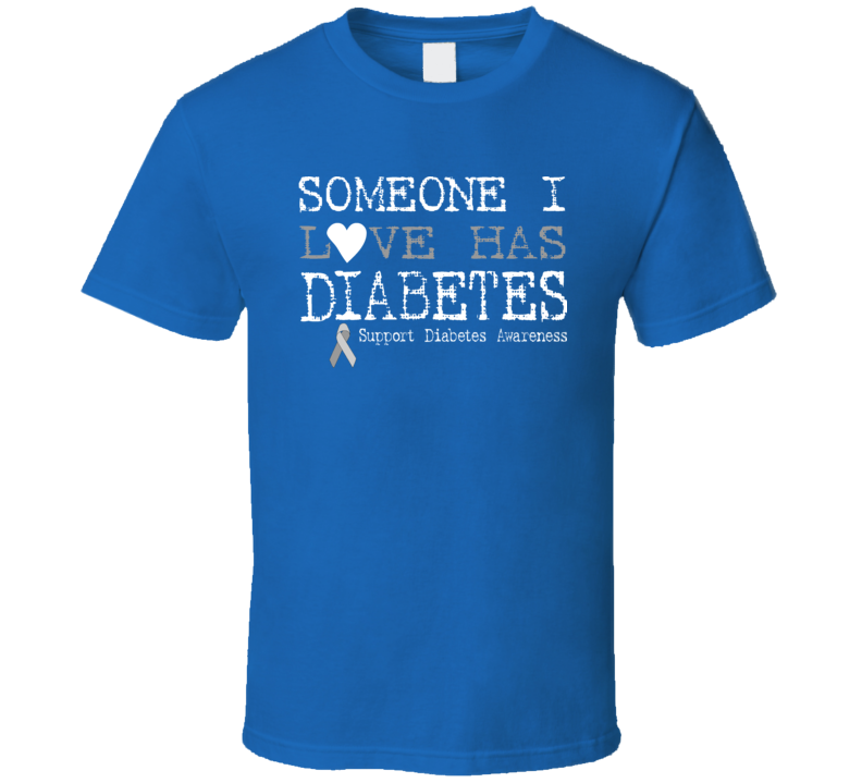Someone I Love has Diabetes Royal Blue T Shirt