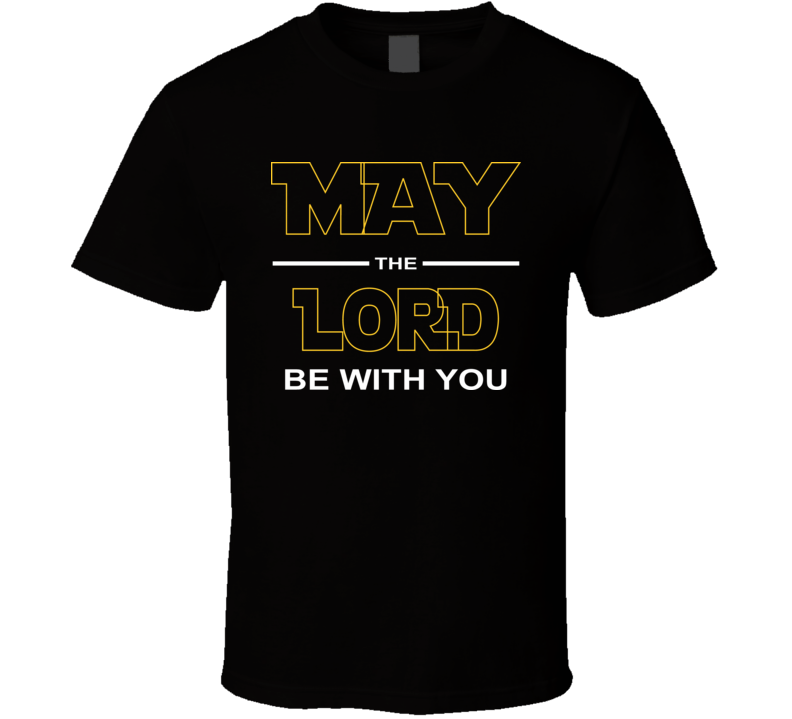 May the Lord be with You T Shirt