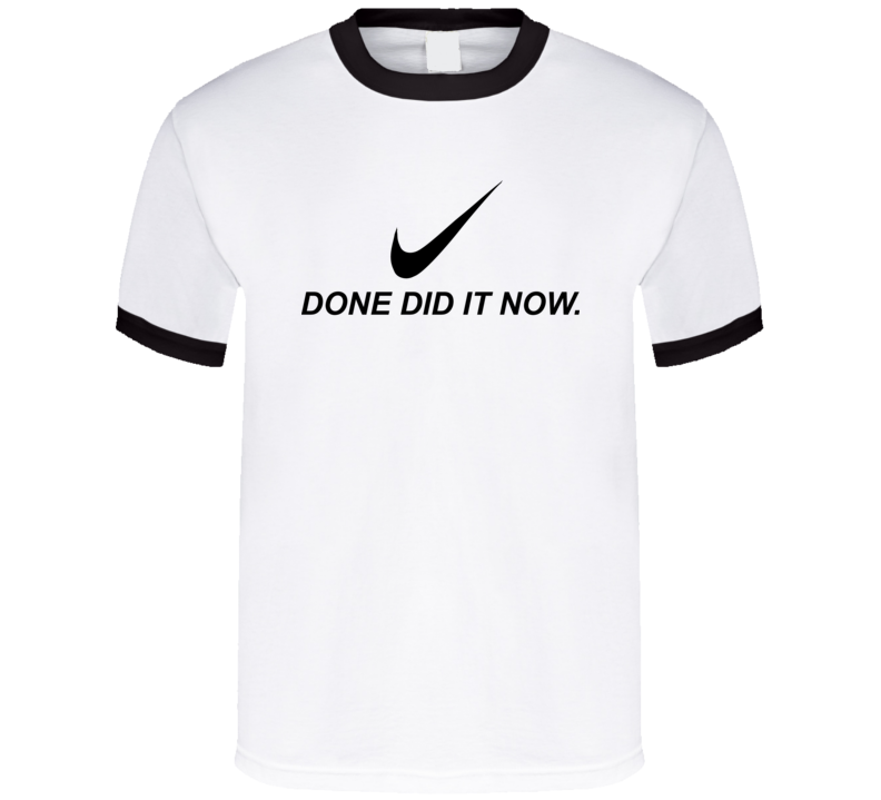 Done Did It Now Light T Shirt
