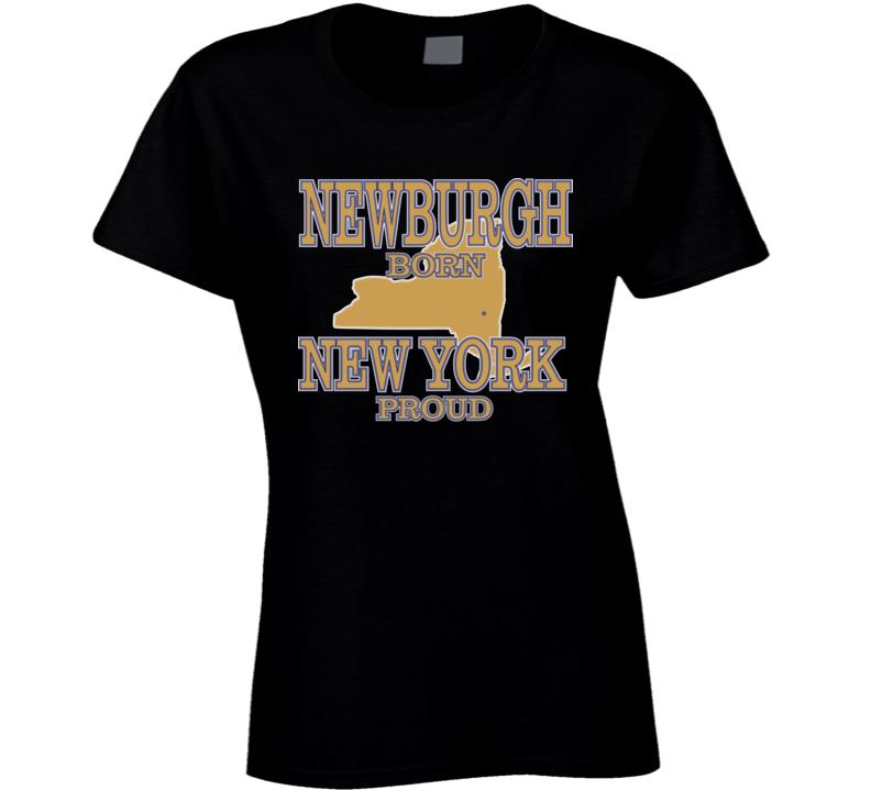 Newburgh Born New York Proud T Shirt