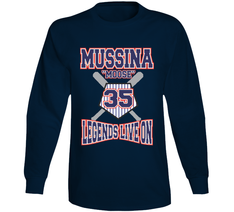 Mussina Mike Legends Live On Long Sleeve