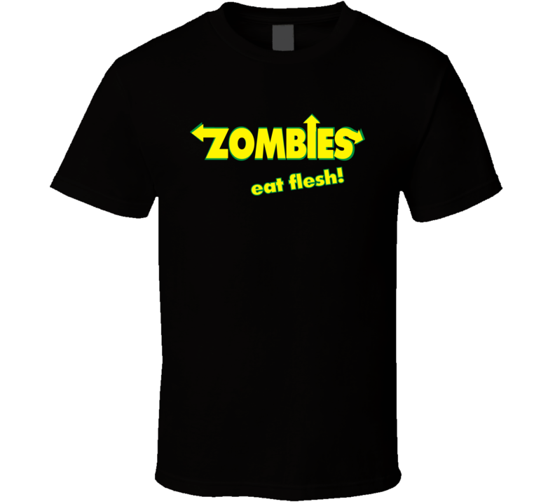 ZOMBIES  eat flesh! T Shirt
