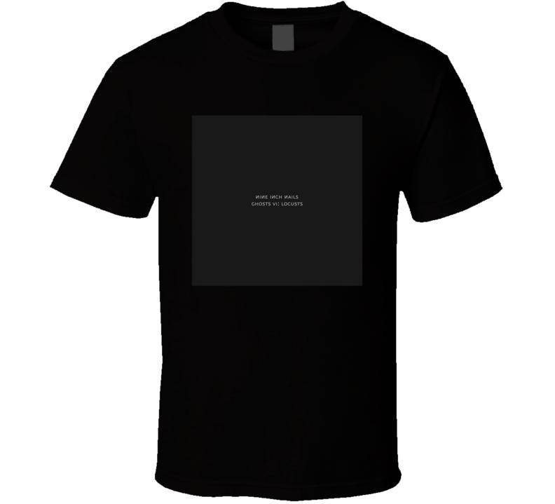 Nine Inch Nails Ghosts Vi Locusts Best Album Of 2020 Music Fan T Shirt