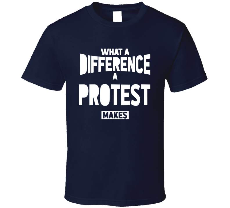 What A Difference A Protest Makes Black Lives Matter Fan T Shirt